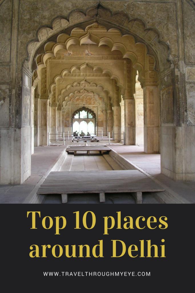 Top 10 placesaround Delhi