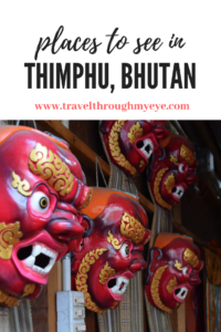 What to see in Thimphu, Bhutan