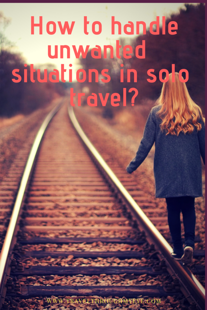how to handle unwanted situation in your solo trip