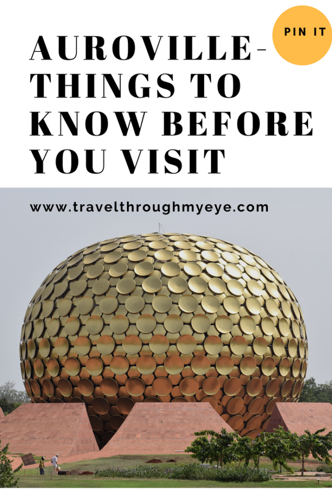 Auroville-things to know before you visit